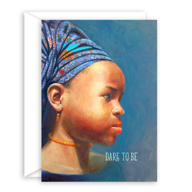 Dare to Be – African Girl Child… inspirational card set